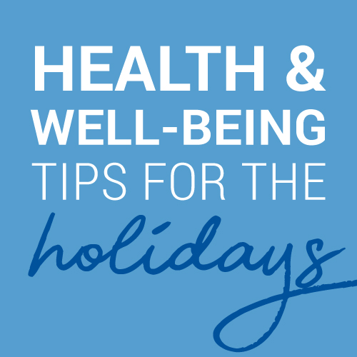 5 Holiday Health & Well-Being Tips